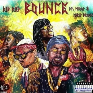 Kid Red - Bounce (CDQ Ft. Migos & Chris Brown)